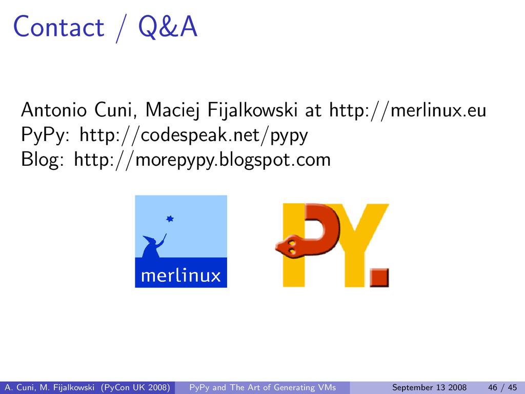 Contact / Q&A Antonio Cuni, Maciej Fijalkowski ...