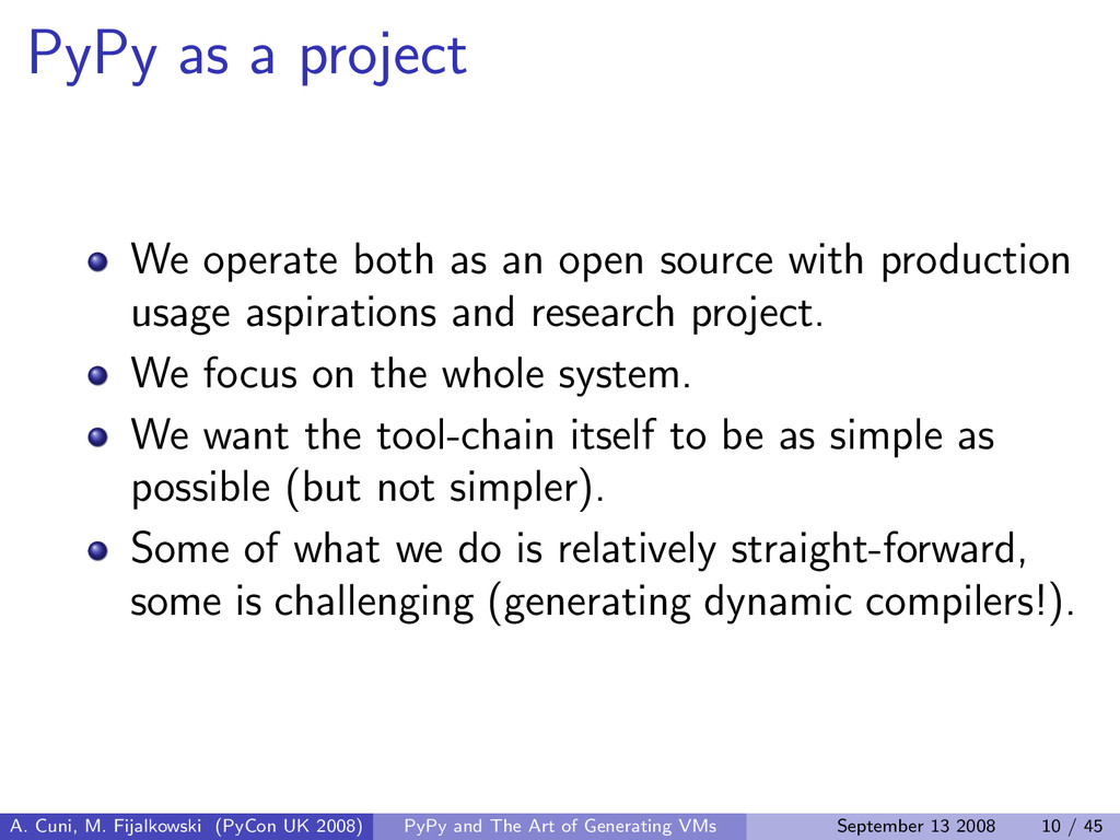 PyPy as a project We operate both as an open so...