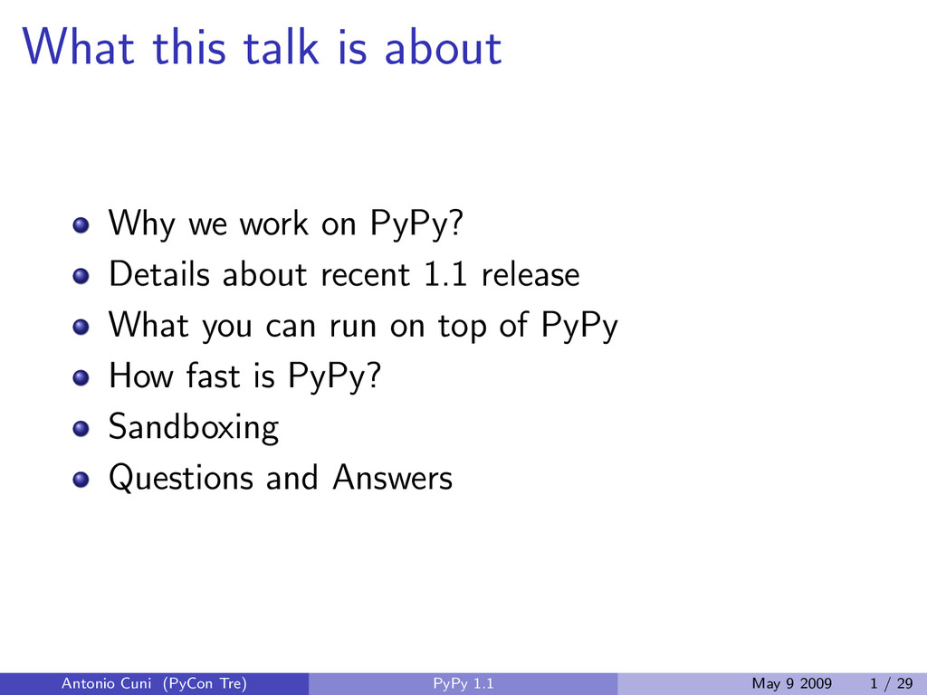 What this talk is about Why we work on PyPy? De...