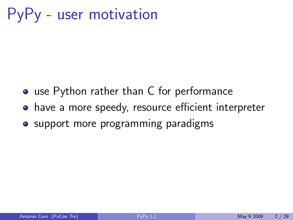 PyPy - user motivation use Python rather than C...