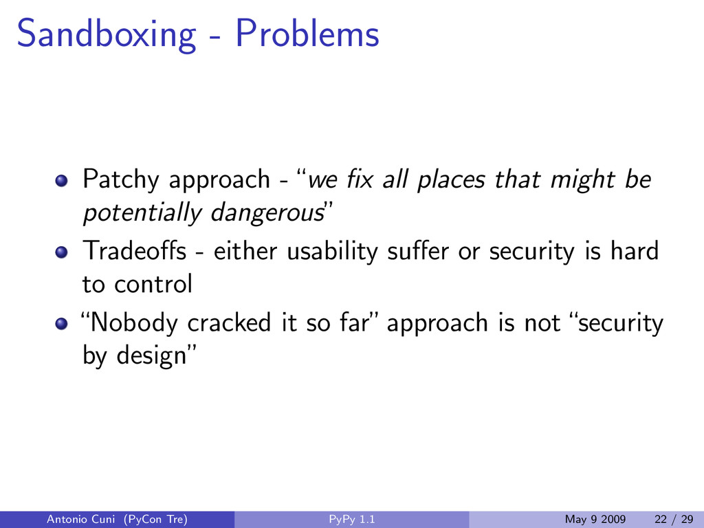 "Sandboxing - Problems Patchy approach -""we fix a..."
