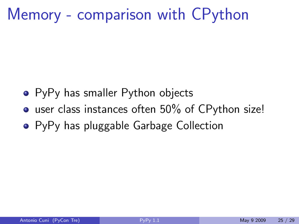 Memory - comparison with CPython PyPy has small...