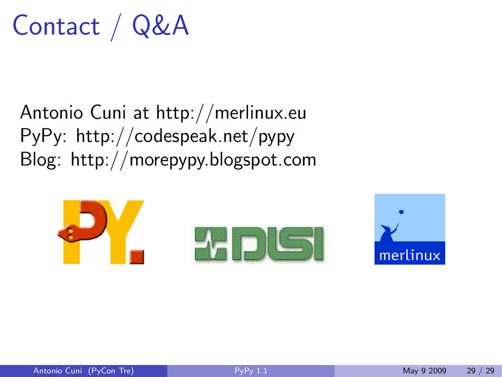 Contact / Q&A Antonio Cuni at http://merlinux.e...