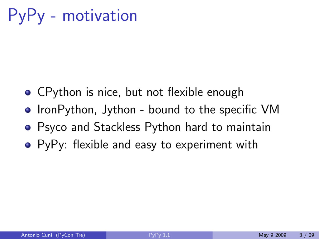 PyPy - motivation CPython is nice, but not flexi...