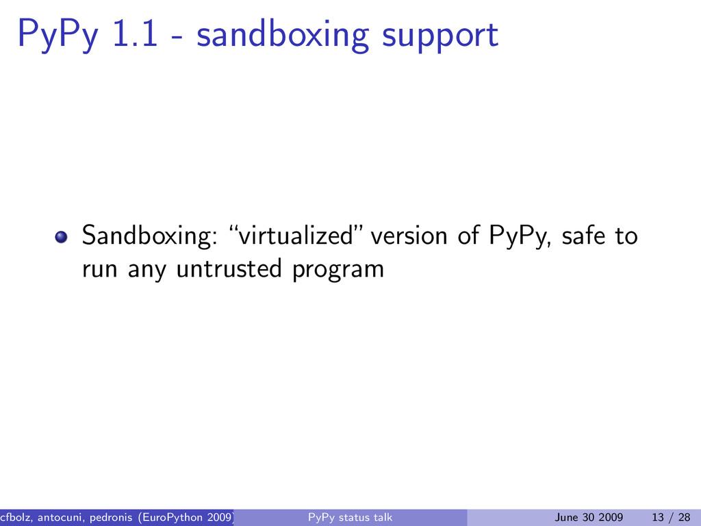 "PyPy 1.1 - sandboxing support Sandboxing: ""virt..."