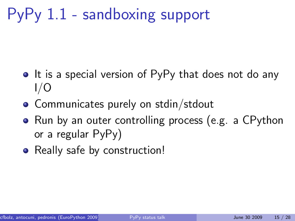 PyPy 1.1 - sandboxing support It is a special v...