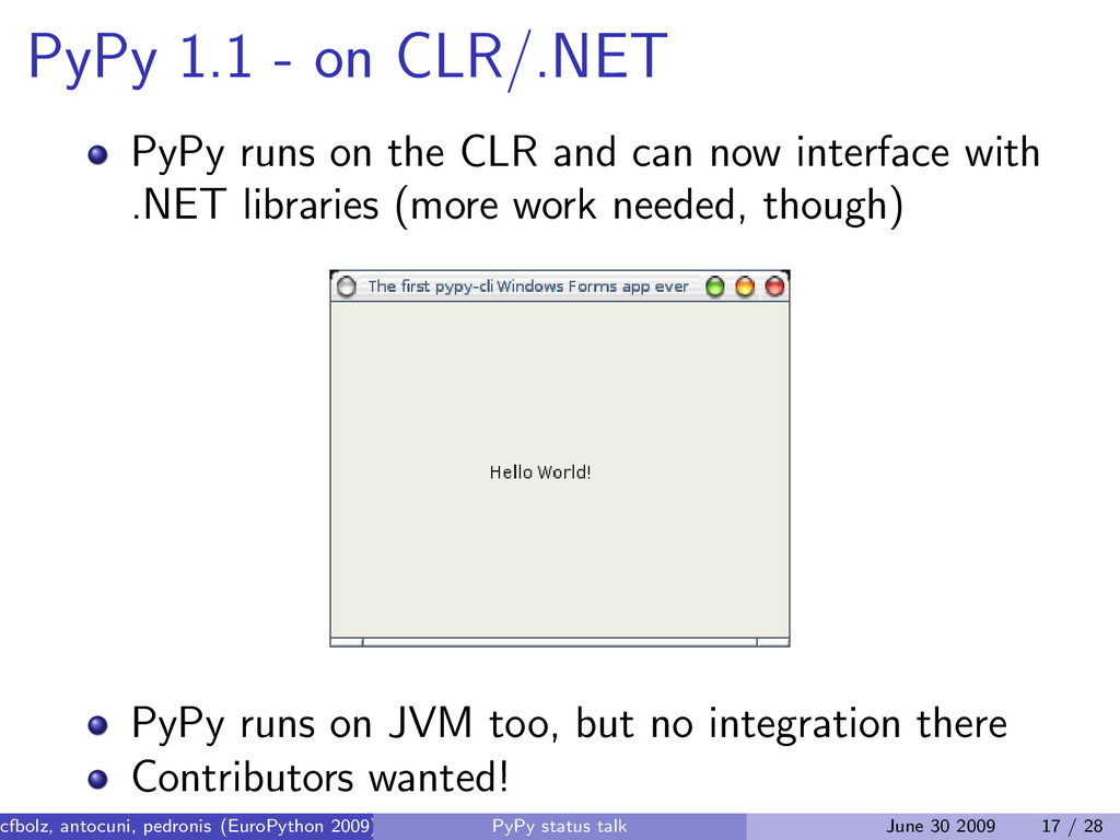 PyPy 1.1 - on CLR/.NET PyPy runs on the CLR and...