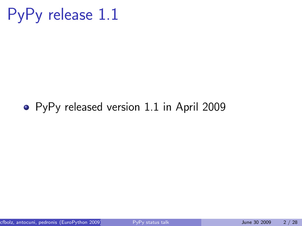 PyPy release 1.1 PyPy released version 1.1 in A...