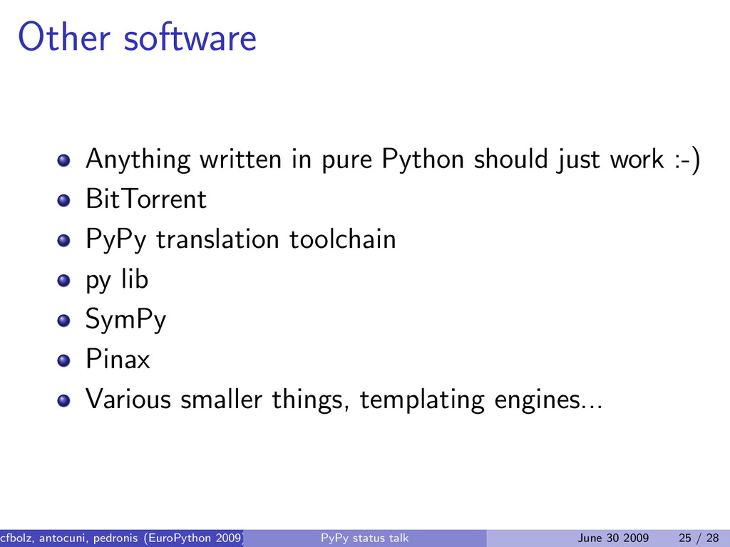 Other software Anything written in pure Python ...