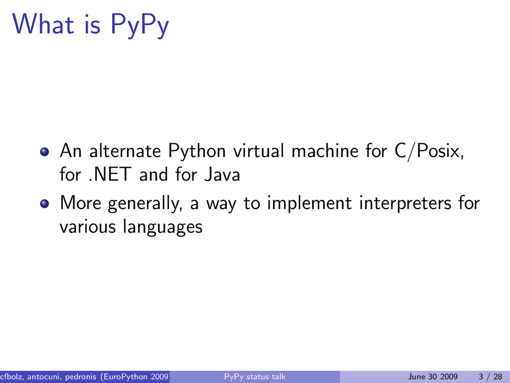 What is PyPy An alternate Python virtual machin...