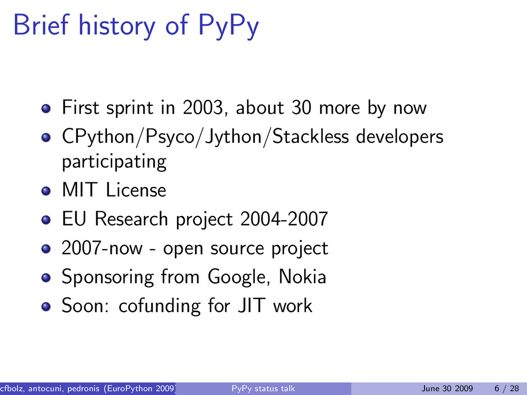 Brief history of PyPy First sprint in 2003, abo...