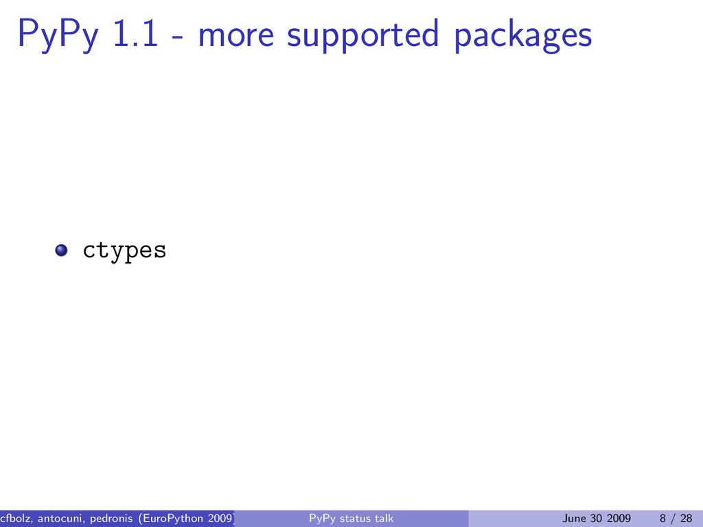PyPy 1.1 - more supported packages ctypes cfbol...