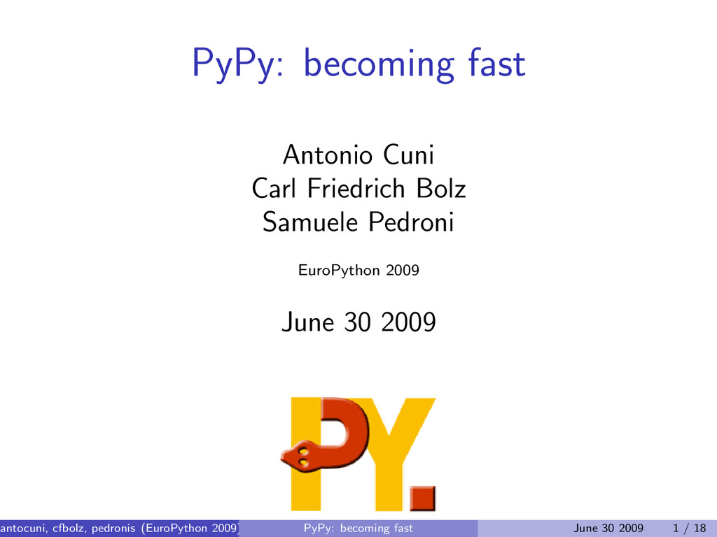 PyPy: becoming fast Antonio Cuni Carl Friedrich...