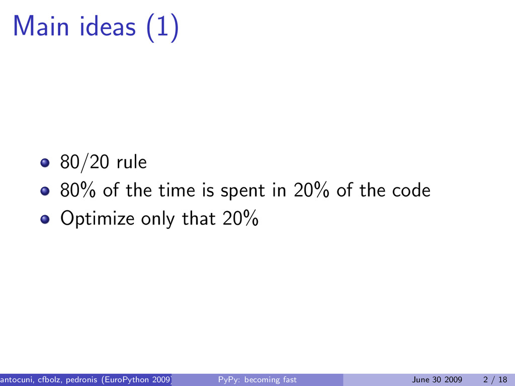 Main ideas (1) 80/20 rule 80% of the time is sp...