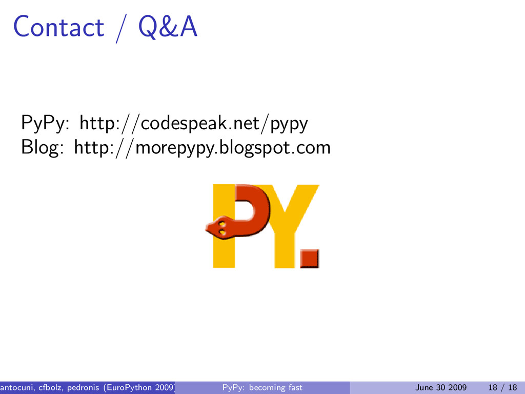 Contact / Q&A PyPy: http://codespeak.net/pypy B...