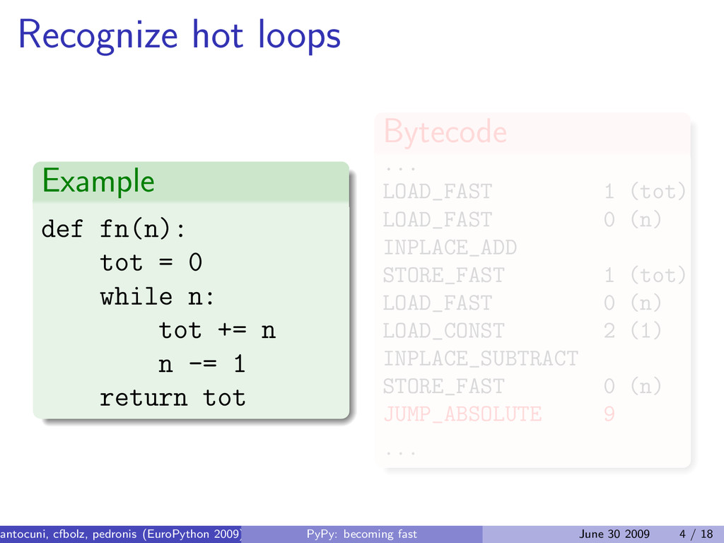 Recognize hot loops Example def fn(n): tot = 0 ...