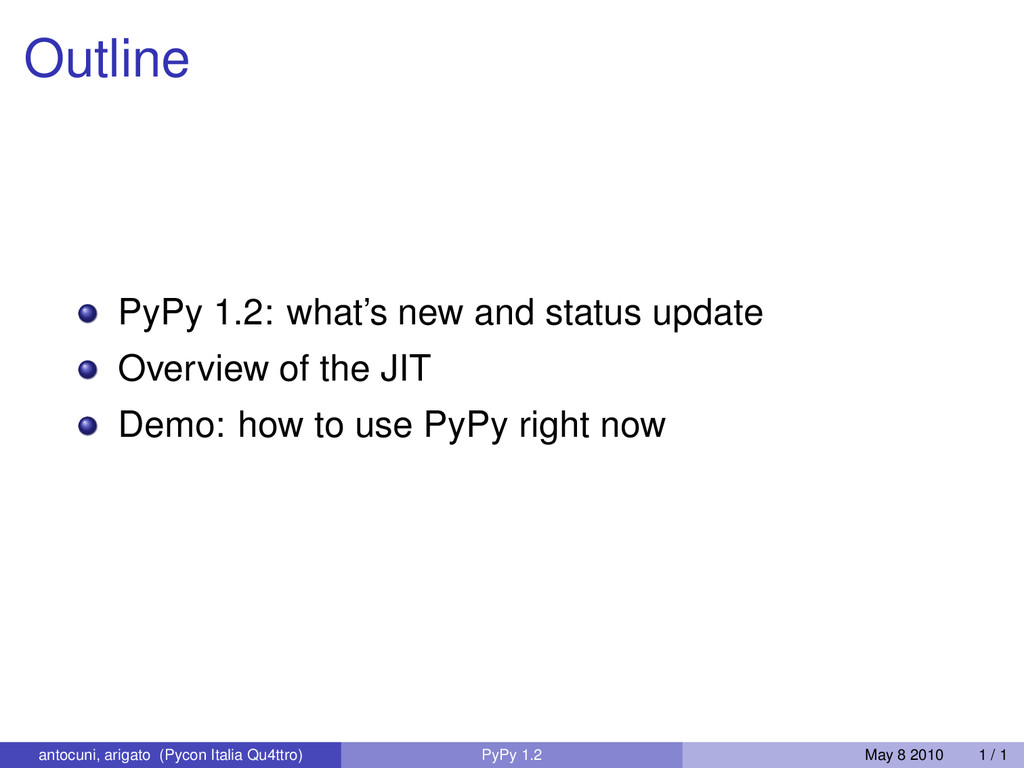 Outline PyPy 1.2: what's new and status update ...