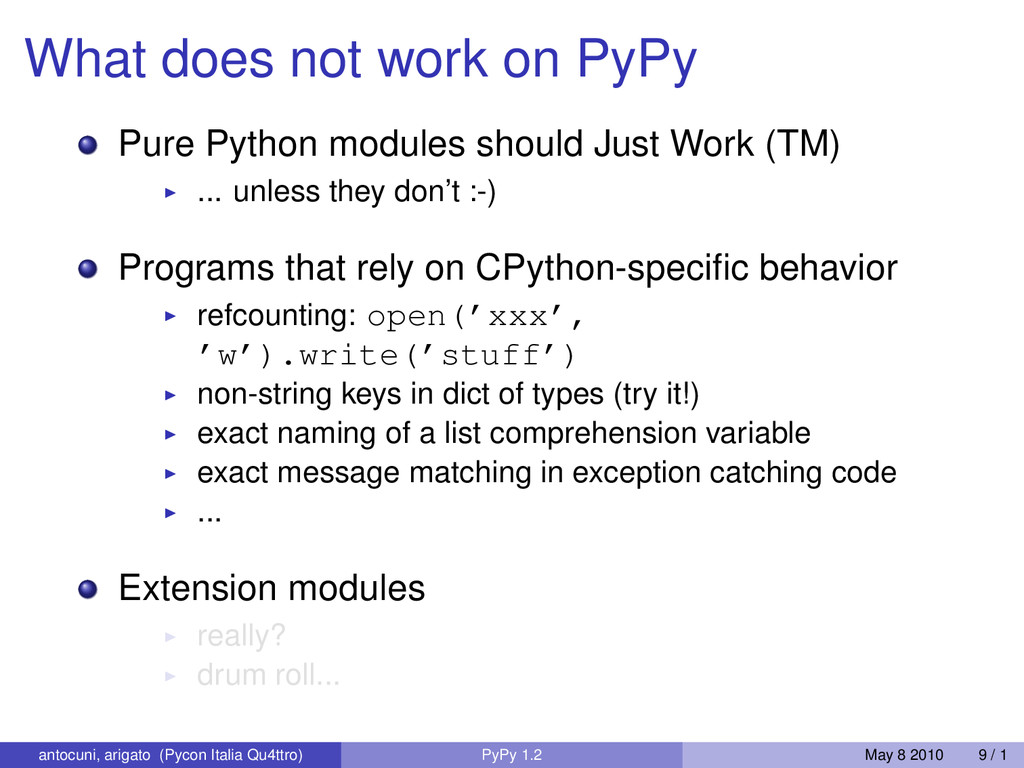 What does not work on PyPy Pure Python modules ...