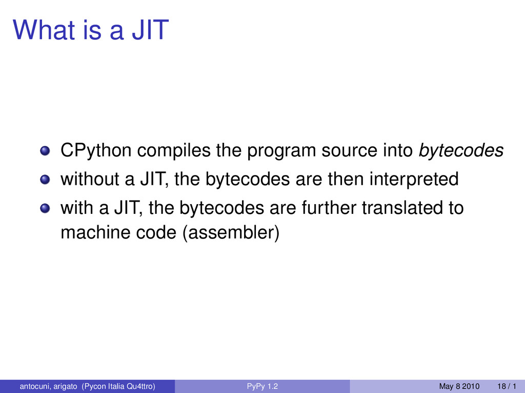 What is a JIT CPython compiles the program sour...