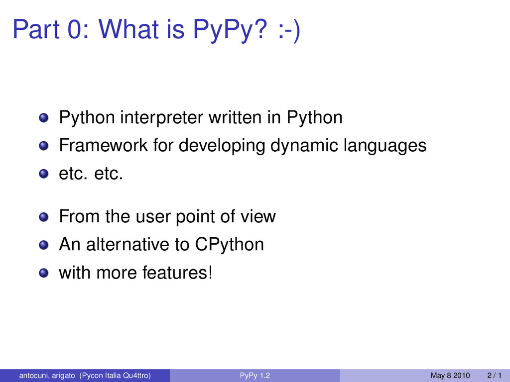 Part 0: What is PyPy? :-) Python interpreter wr...