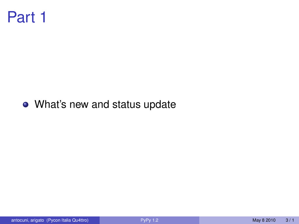 Part 1 What's new and status update antocuni, a...