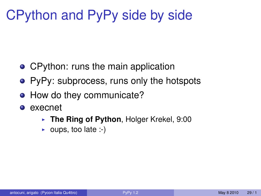 CPython and PyPy side by side CPython: runs the...