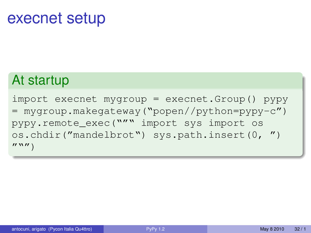 execnet setup At startup import execnet mygroup...