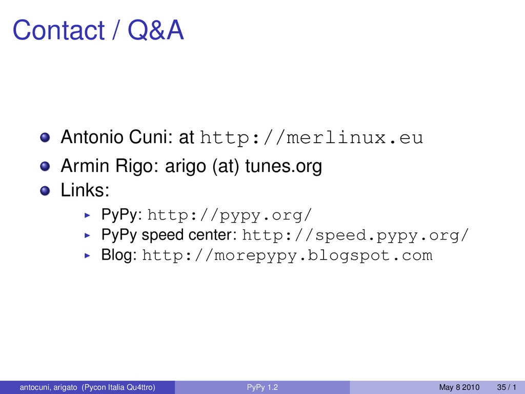 Contact / Q&A Antonio Cuni: at http://merlinux....
