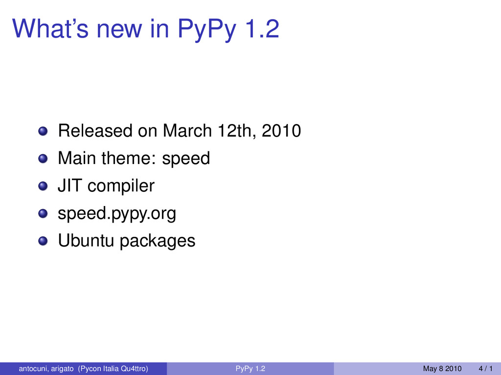 What's new in PyPy 1.2 Released on March 12th, ...