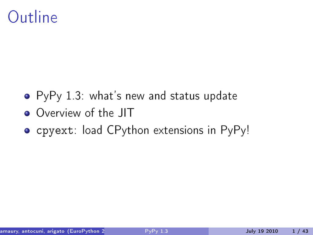 Outline PyPy 1.3: what's new and status update ...