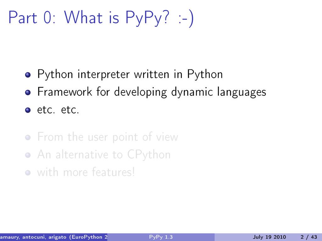 Part 0: What is PyPy? :-) Python interpreter wr...