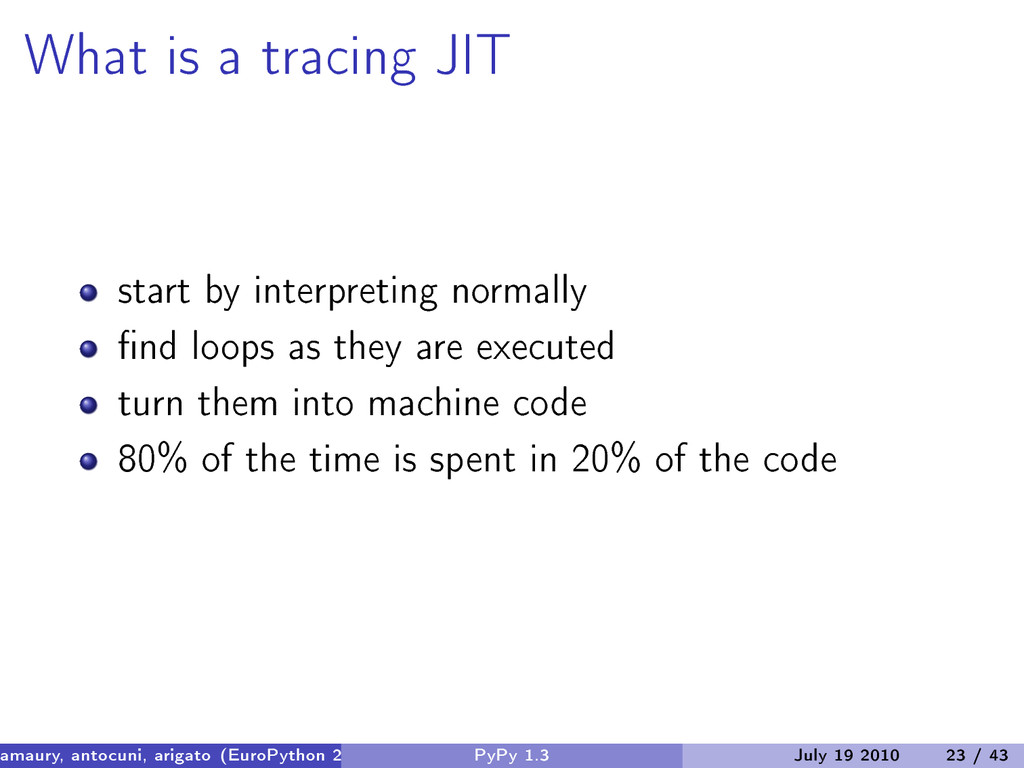 What is a tracing JIT start by interpreting nor...