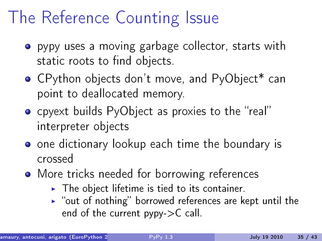 The Reference Counting Issue pypy uses a moving...