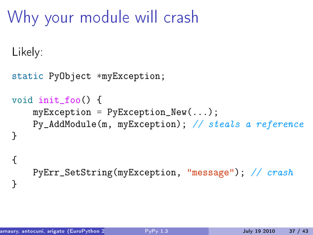 Why your module will crash Likely: static PyObj...