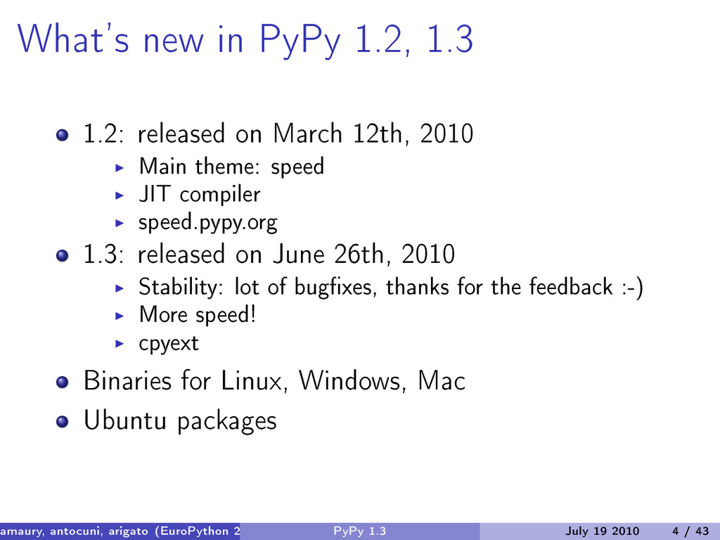 What's new in PyPy 1.2, 1.3 1.2: released on Ma...