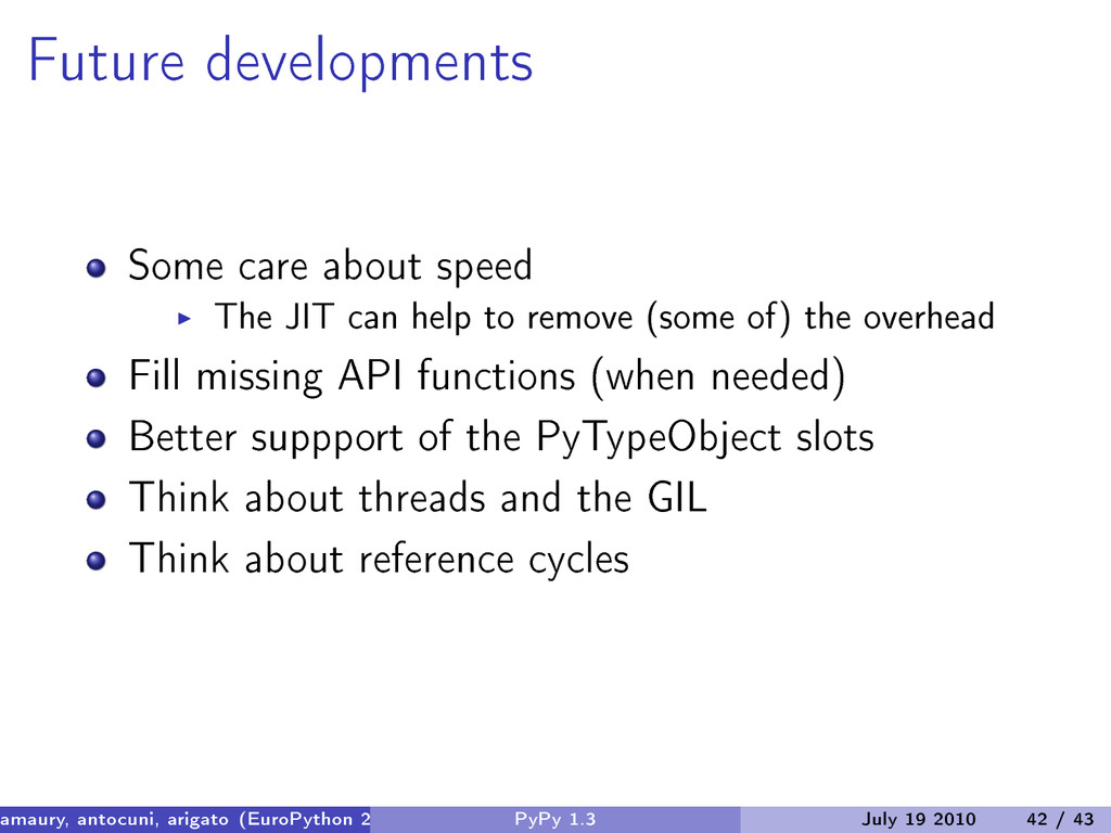 Future developments Some care about speed The J...
