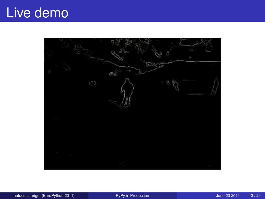 Live demo antocuni, arigo (EuroPython 2011) PyP...
