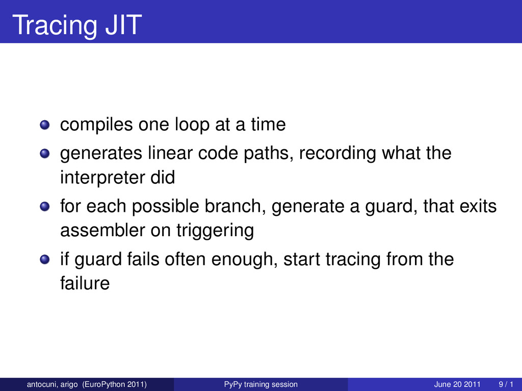 Tracing JIT compiles one loop at a time generat...