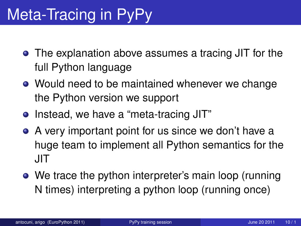 Meta-Tracing in PyPy The explanation above assu...