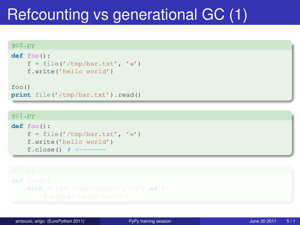 Refcounting vs generational GC (1) gc0.py def f...