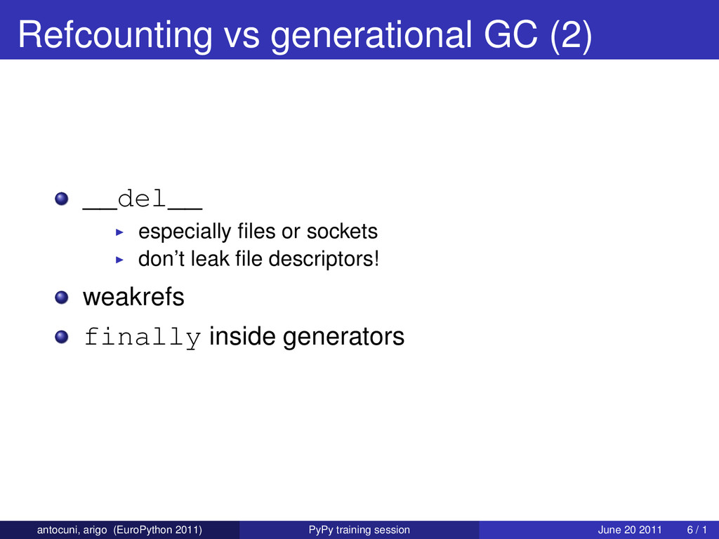 Refcounting vs generational GC (2) __del__ espe...