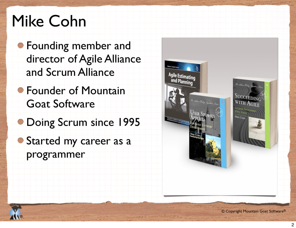 © Copyright Mountain Goat Software® ® Mike Cohn...