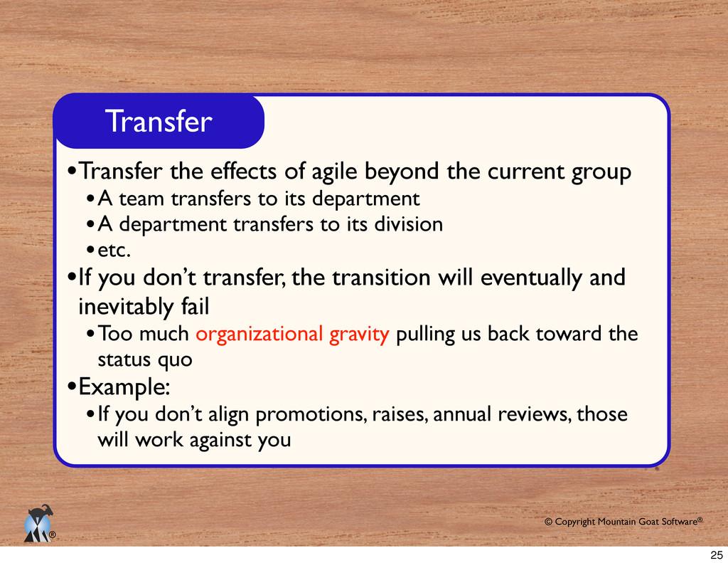 © Copyright Mountain Goat Software® ® Transfer ...