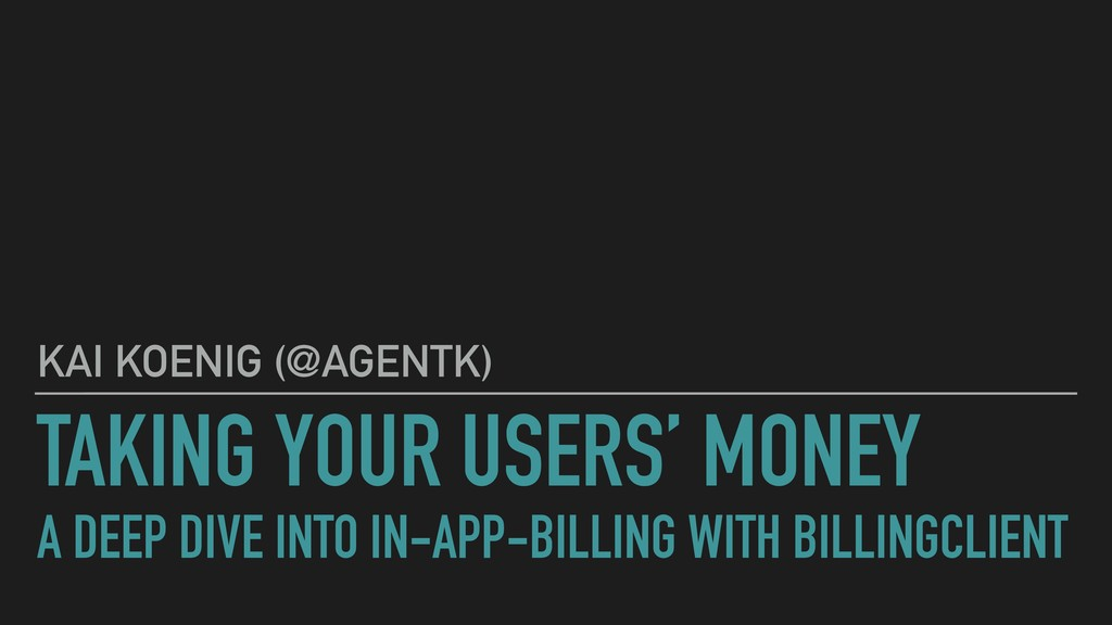 TAKING YOUR USERS' MONEY  A DEEP DIVE INTO IN-...