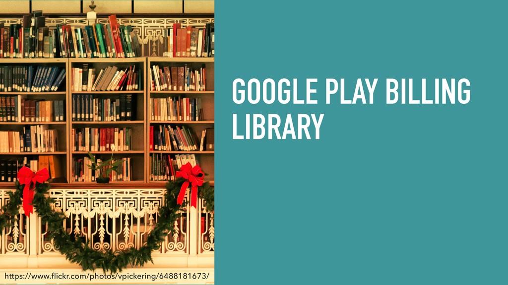 GOOGLE PLAY BILLING LIBRARY https://www.flickr.c...