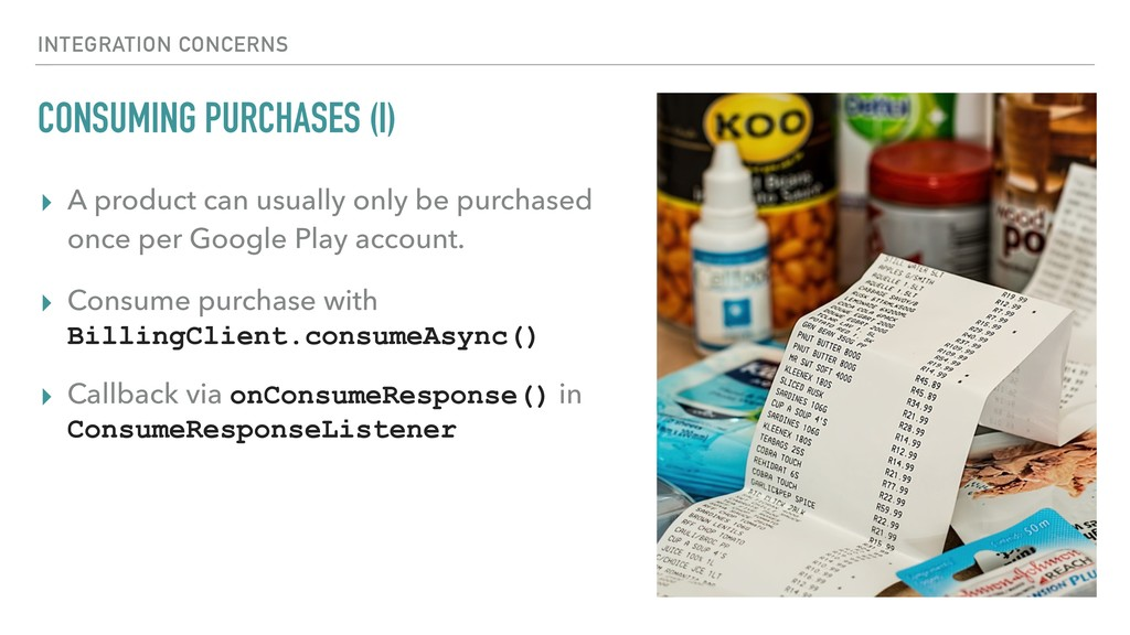 CONSUMING PURCHASES (I) ▸ A product can usually...