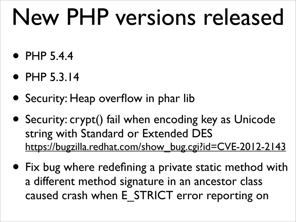 New PHP versions released • PHP 5.4.4 • PHP 5.3...