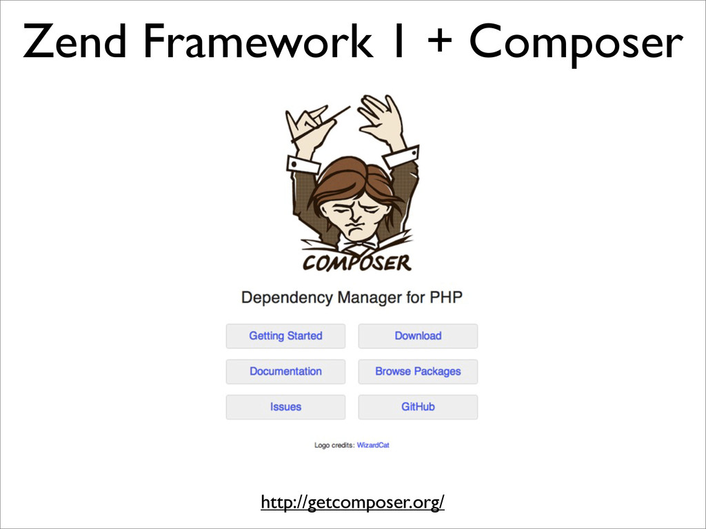 Zend Framework 1 + Composer http://getcomposer....