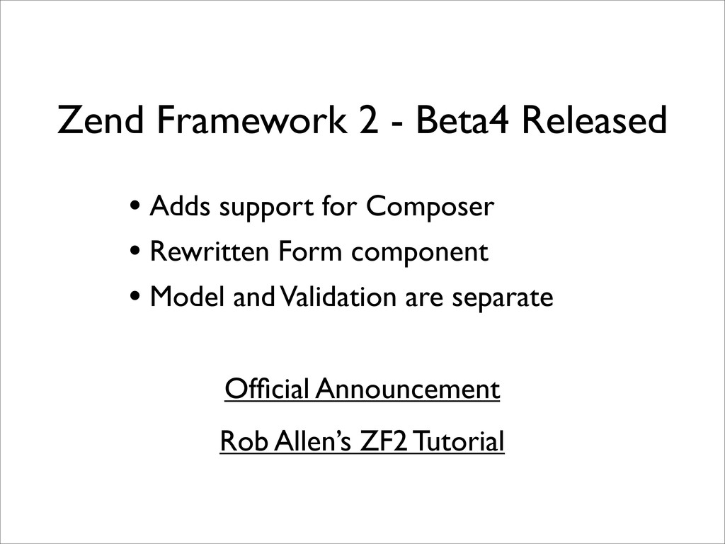 Zend Framework 2 - Beta4 Released Official Annou...
