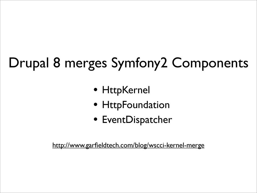 Drupal 8 merges Symfony2 Components http://www....